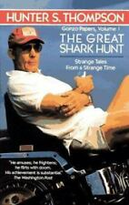 Gonzo Papers: The Great Shark Hunt : Strange Tales from a Strange Time Thompson