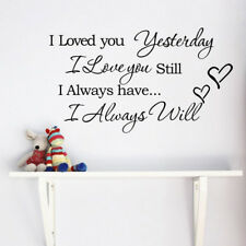 I Loved You Yesterday I Love You.... Quote Vinyl Wall Art Sticker Decal Room Dec