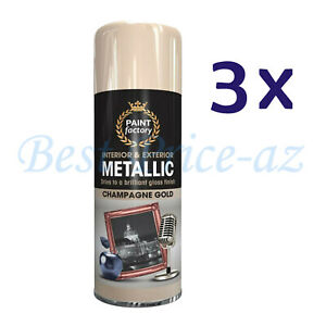 400ml Paint Factory Interior Exterior Metallic Spray Champagne GOLD gloss UK-3X
