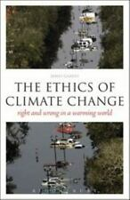 Think Now: The Ethics of Climate Change : Right and Wrong in a Warming World...