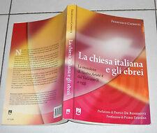 Francesco Capretti LA CHIESA ITALIANA E GLI EBREI Ed EMI 2010 Concilio Vaticano
