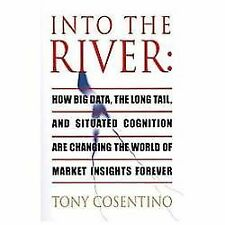 Into the River : How Big Data, the Long Tail and Situated Cognition are...