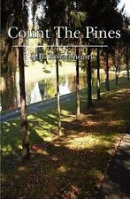 Count the Pines by J. B. Broadmoore (2011, Paperback)