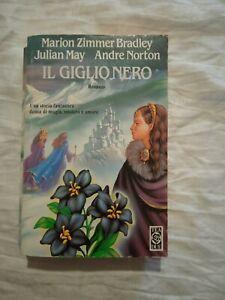 Il Giglio Nero - Romanzo- Marion Zimmer Bradley, Julian May,Andre Norton - Libro
