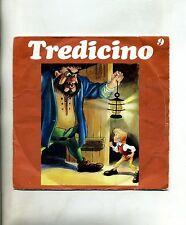 Fiabe Sonore Stereo-Mono Compatibili # 45 Giri# TREDICINO #SAAR Anni '60/'70 N.9