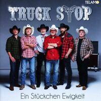 Truck Stop - Ein Stückchen Ewigkeit CD NEU OVP