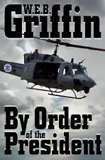 By Order of the President, W. E. B. Griffin, 0399152075, Book, Good
