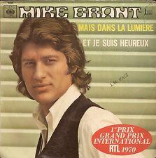 """45 TOURS / 7"""" SINGLE--MIKE BRANT--MAIS DANS LA LUMIERE / ET JE SUIS HEUREUX"""