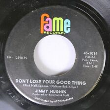 Soul 45 Jimmy Hughes - Don'T Lose Your Good Thing / You Can'T Believe Everything