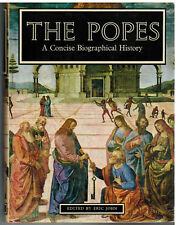 The Popes :A Concise Biographical History by Eric John 1964 HCDJ FIRST EDITION