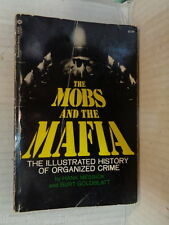 THE MOBS AND THE MAFIA The illustrated history of organized crime Hank Messick