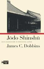 Jodo Shinshu : Shin Buddhism in Medieval Japan by James C. Dobbins (2002,...