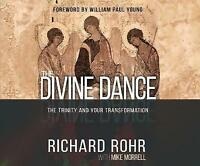 The Divine Dance: The Trinity and your transformation by Richard Rohr Audio Book