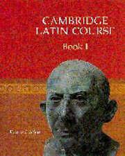 Cambridge Latin Course Book 1 by Cambridge School Classics Project...