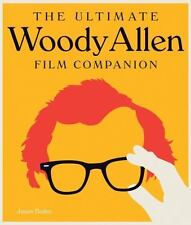 The Ultimate Woody Allen Film Companion by Bailey, Jason