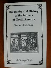 BIOGRAPHY & HISTORY OF INDIANS OF NORTH AMERICA by S. Drake 1995 Facsimile 1836