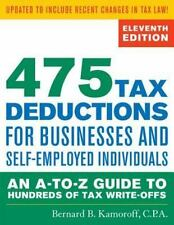 475 Tax Deductions Businesses by Bernard B. Kamoroff (2013, Paperback)