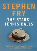 "STEPHEN FRY SIGNED COPY OF ""THE STARS' TENNIS BALLS"" By STEPHEN FRY"