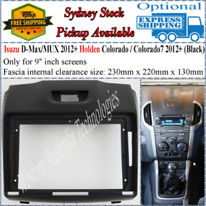 For 9 Nine Inch Screen Fascia facia Holden Colorado 2012+ ISUZU DMAX MUX MU-X