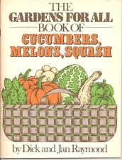 The Gardens for All Book of Cucumbers, Melons, Squash