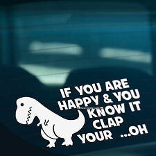 IF YOU ARE HAPPY & KNOW IT Funny Novelty Car,Bumper,Window Vinyl Decal Sticker