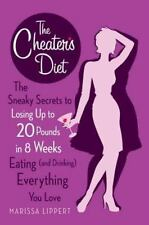 The Cheater's Diet: The Sneaky Secrets to Losing Up to 20 Pounds in 8 Weeks