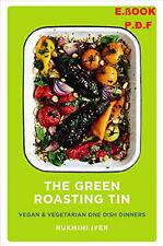 The Green Roasting Tin: Vegan and Vegetarian One Dish Dinners [P.D.F]