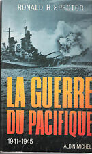 LA GUERRE DU PACIFIQUE-R.H.Spector-2ème GUERRE-MARINE-AVIATION-1ère éd.fran 1987