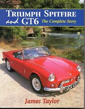 Truimph Spitfire and GT6: The Complete Story by James Taylor (Hardback, 2000)