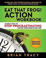 Eat That Frog! Action Workbook: 21 Great Ways to Stop Procrastinating and Get ..