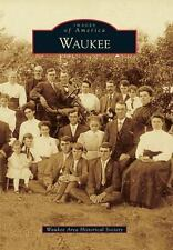 Images of America Ser.: Waukee by Waukee Area Historical Society (2015,...