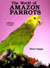 The World of Amazon Parrots by Hoppe, Dieter