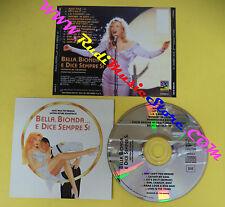 CD SOUNDTRACK Bella,Bionda e dice sempre si HWDCD 9 IT 91 no lp mc vhs dvd(OST3)