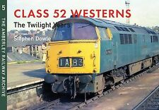 Class 52 Westerns The Twilight Years: The Amberley Railway Archive V... NEW BOOK