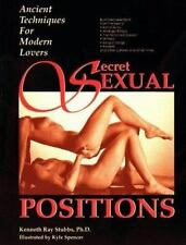 Secret Sexual Positions: Ancient Techniques for Modern Lovers Kenneth Ray Stubbs