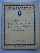 REBELL (Hugues). Chants de la patrie et de l'exil. Cahiers d'Occident 1929.