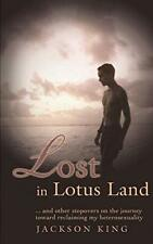 Lost in Lotus Land: . and Other Stopovers on , King, Jackson,