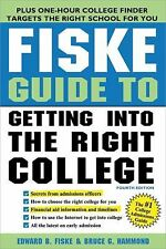 Fiske Guide to Getting into the Right College, 4E by Inc Staff Sourcebooks,...
