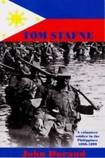 Tom Stafne: A Volunteer Soldier in the Philippines