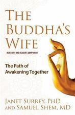 The Buddha's Wife The Path of Awakening Together by Surrey & Shem BUDDHISM hcdj