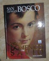 SAN GIOVANNI BOSCO - VITA DI DOMENICO SAVIO - ED: NUOVA - ANNO: 2004 (ZG)