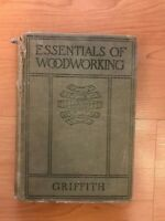 Essentials of Woodworking by Ira Samuel Griffith A.B. 1931 HC