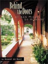 Behind the Doors of San Miguel de Allende (2000, Hardcover)
