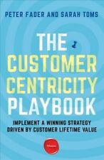 Customer Centricity Playbook : Implement a Winning Strategy Driven by Custome.