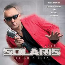 Solaris - Tylko z Toba  (CD) 2014 Disco Polo  NEW