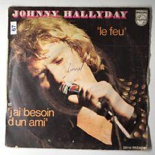 Ref1273 Vinyle 45 Tours Johnny Hallyday Le Feu / J'ai Besoin D'un Ami