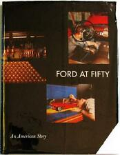 FORD AT FIFTY 1903 - 1953: AN AMERICAN STORY FORD MOTOR COMPANY CAR BOOK