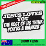 JESUS LOVES YOU Sticker Decal - FUNNY CAR 4x4 4WD Hilux YOUR A WANKER Sticker