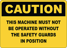 Osha Caution This Machine Must Not Be Operated Adhesive Vinyl Sign Decal