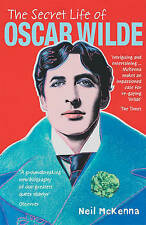 The Secret Life of Oscar Wilde by Neil McKenna (Paperback, 2002)